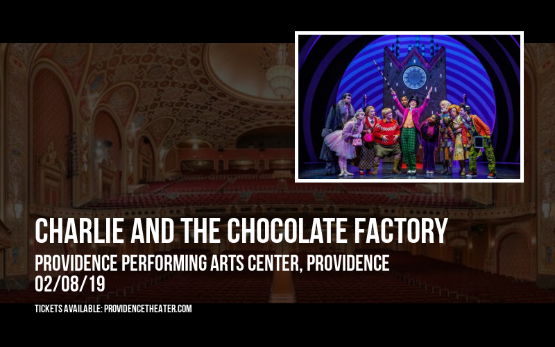 Charlie and The Chocolate Factory at Providence Performing Arts Center