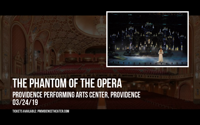 The Phantom Of The Opera at Providence Performing Arts Center